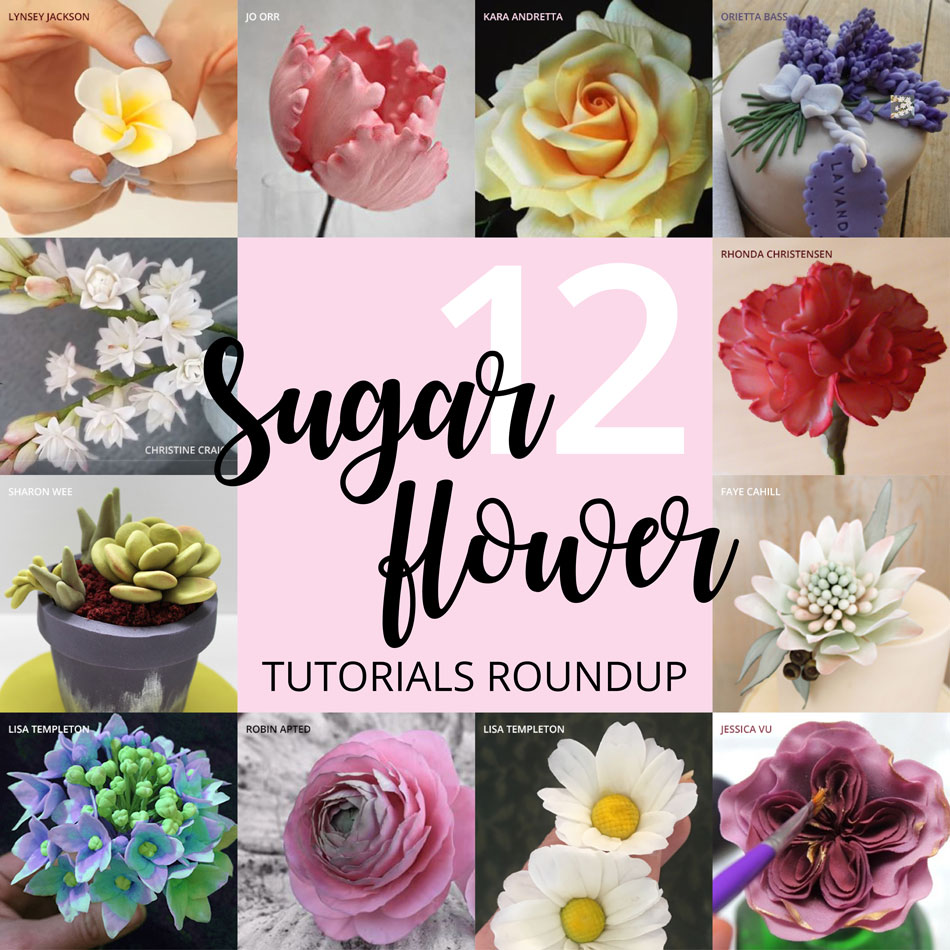 12 Sugar flower tutorials round up
