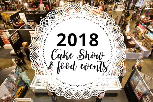 2018 Cake Show and Food Festivals Calendar